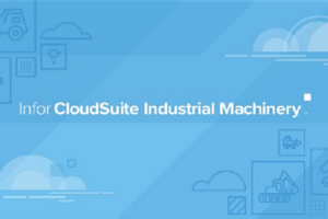 Next Generation of Infor CloudSuite™ Industrial Machinery