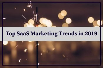 Top-SaaS-Marketing-Trends-in-2019