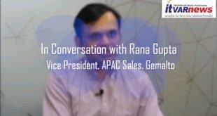 Rana Gupta, Vice President, APAC Sales, Gemalto