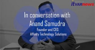 In conversation with Anand Samudra, Founder and CEO, Affinity Technology Solutions