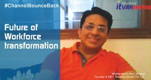 Future of Workforce Transformation | Anuj Singhal | #Channelbounceback Webseries - 5