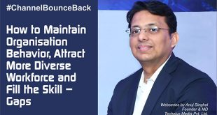 How to maintain Organisation behavior, attract more diverse workforce and fill the skill gaps Anuj Singhal | #Channelbounceback Webseries - 6