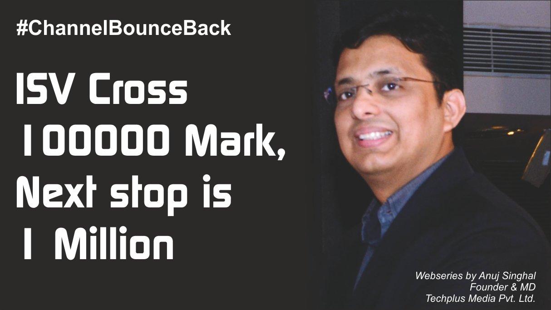 ISV Cross 100000 Mark , Next stop is 1 million | Anuj Singhal | Techplus Media