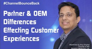 Partner & OEM Differences Effecting Customer Experiences | Anuj Singhal | Techplus Media